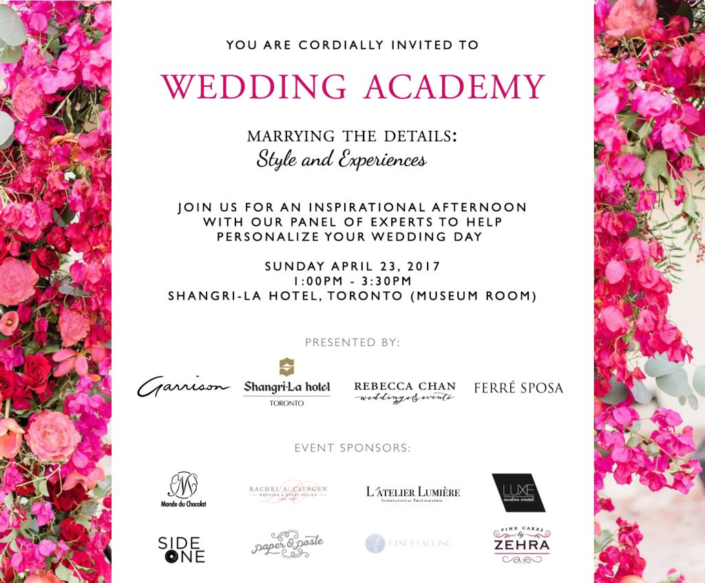 Wedding Academy event on Sun April 23 2017 at Shangri-La Toronto, with Ferre Sposa and Garrison Bespoke and Rebecca Chan Weddings & Events.