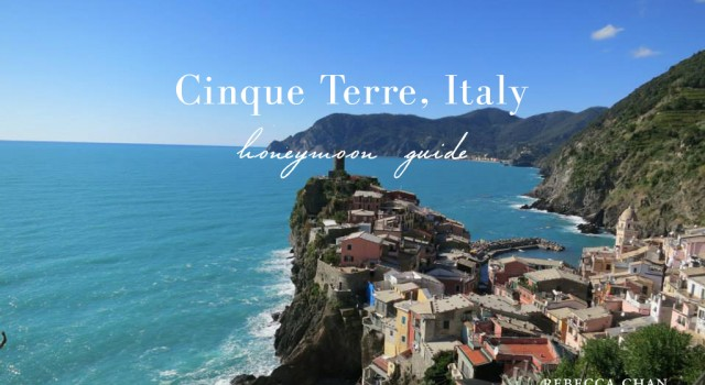 Cinque Terre Italy Honeymoon Travel Guide