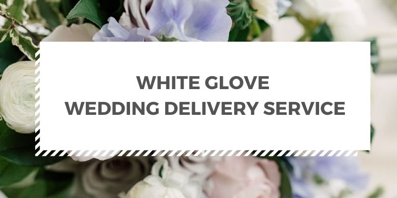 white-glove-wedding-delivery-service-2